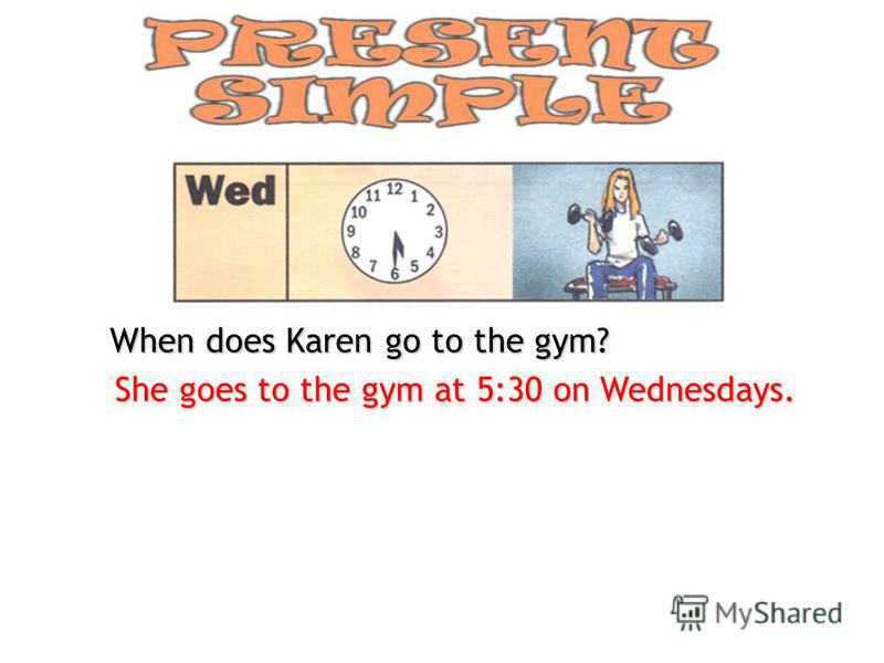 When does Karen go to the gym? She goes to the gym at 5:30 on Wednesdays.