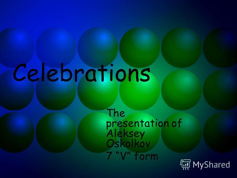 Celebrations The presentation of Aleksey Oskolkov 7 V form