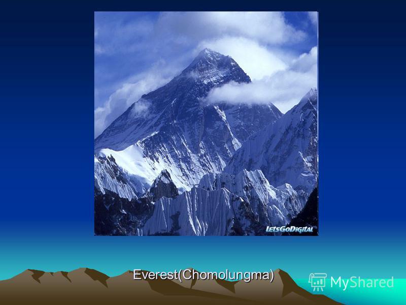 Everest(Chomolungma)