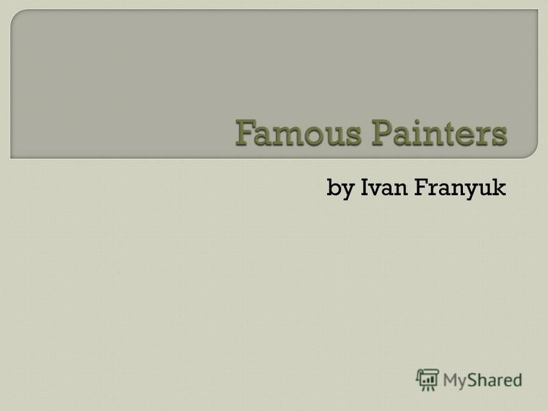 by Ivan Franyuk