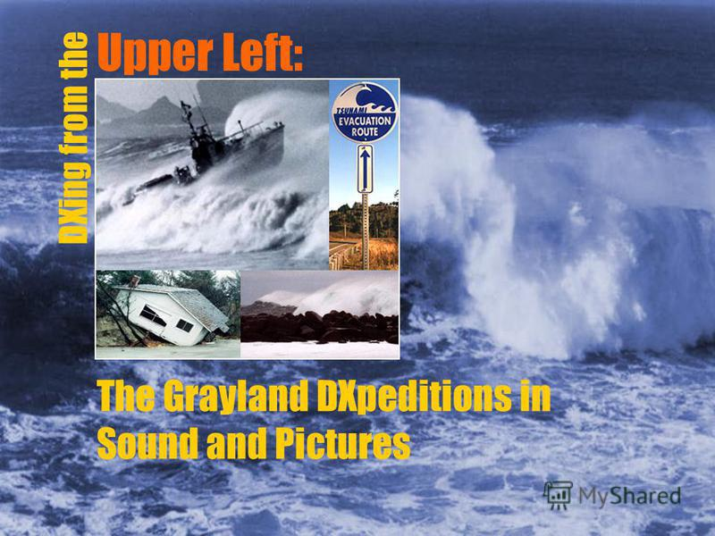 Upper Left: DXing from the The Grayland DXpeditions in Sound and Pictures