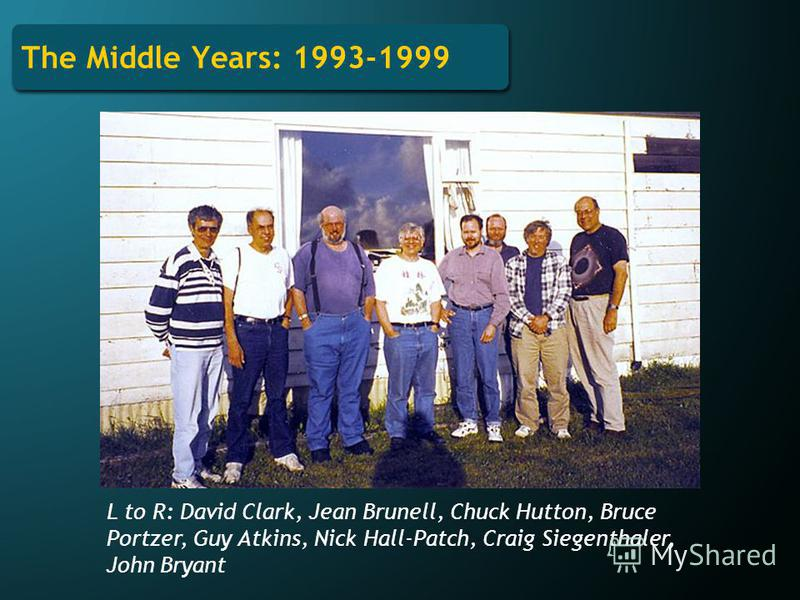 The Middle Years: 1993-1999 L to R: David Clark, Jean Brunell, Chuck Hutton, Bruce Portzer, Guy Atkins, Nick Hall-Patch, Craig Siegenthaler, John Bryant