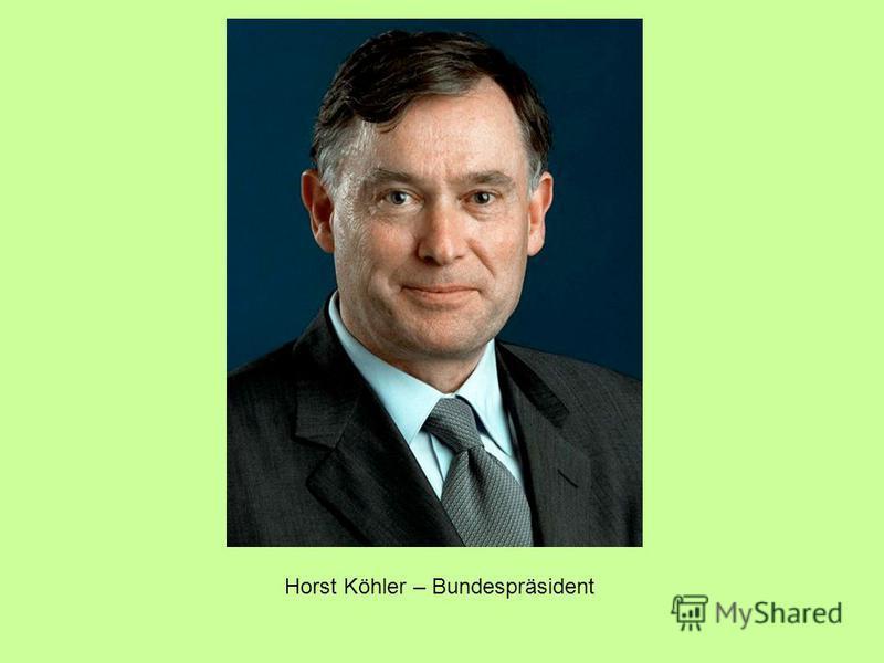 Horst Köhler – Bundespräsident