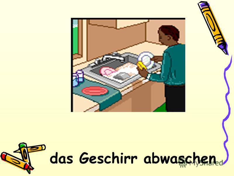 das Geschirr abwaschen