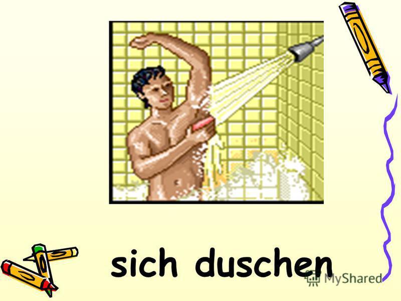 sich duschen