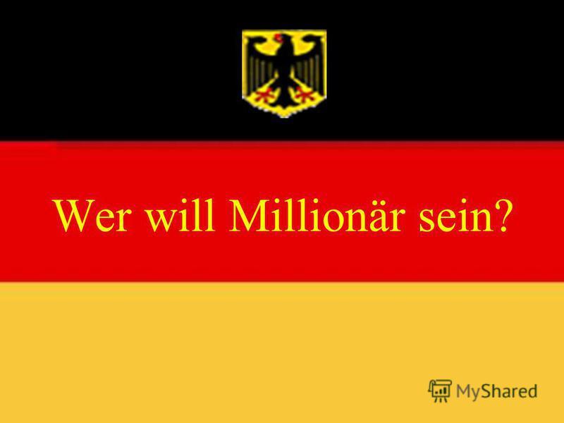 Wer will Millionär sein?