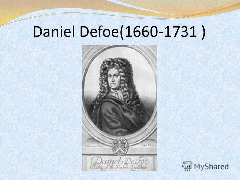 Daniel Defoe(1660-1731 )