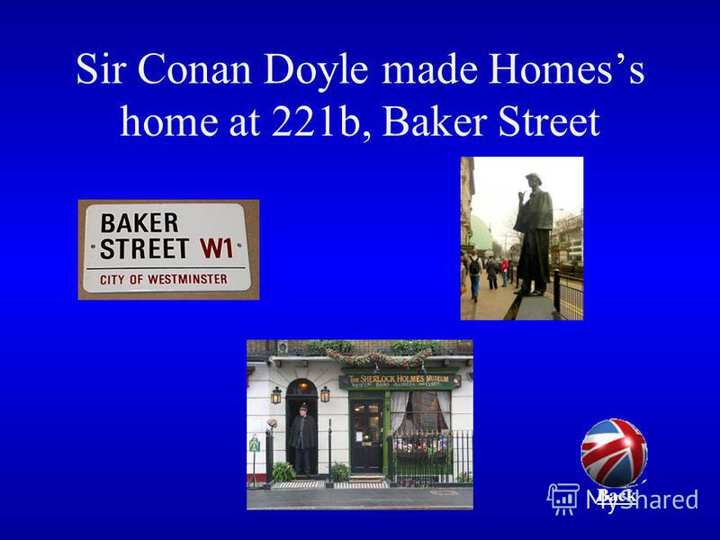 Sir Conan Doyle made Homess home at 221b, Baker Street Back
