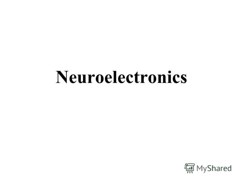 Neuroelectronics
