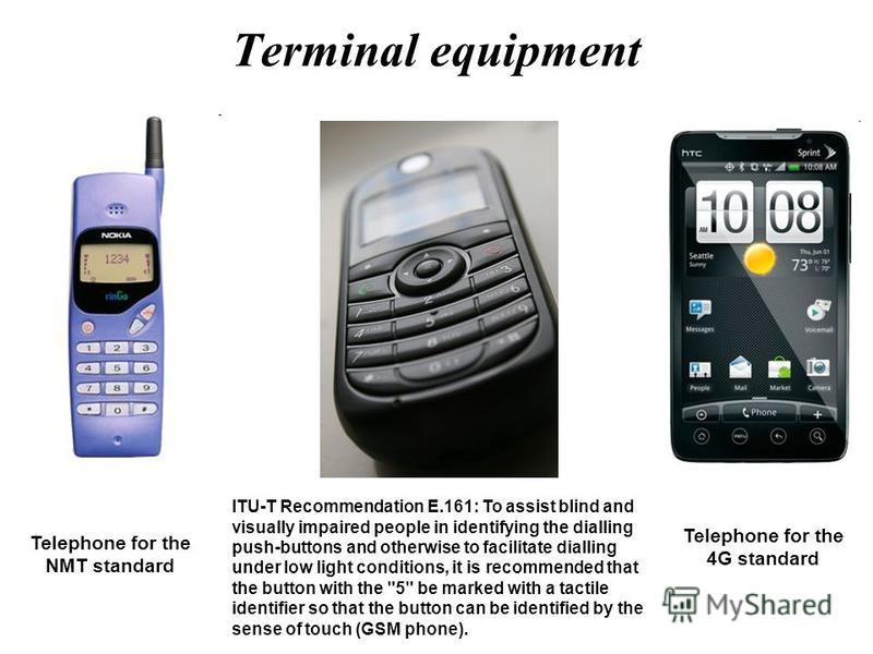 Terminal equipment ITU-T Recommendation E.161: To assist blind and visually impaired people in identifying the dialling push-buttons and otherwise to facilitate dialling under low light conditions, it is recommended that the button with the