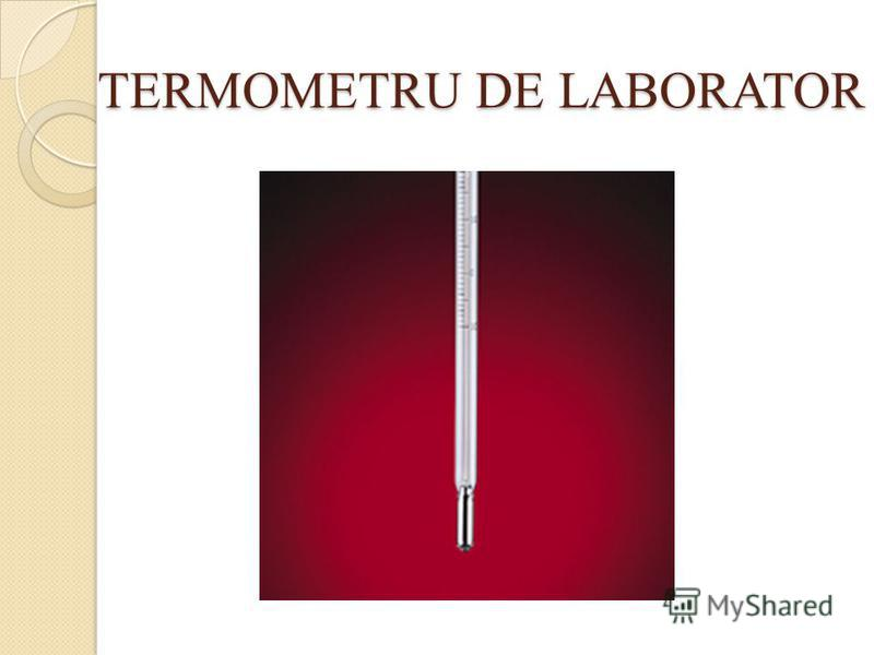 TERMOMETRU DE LABORATOR