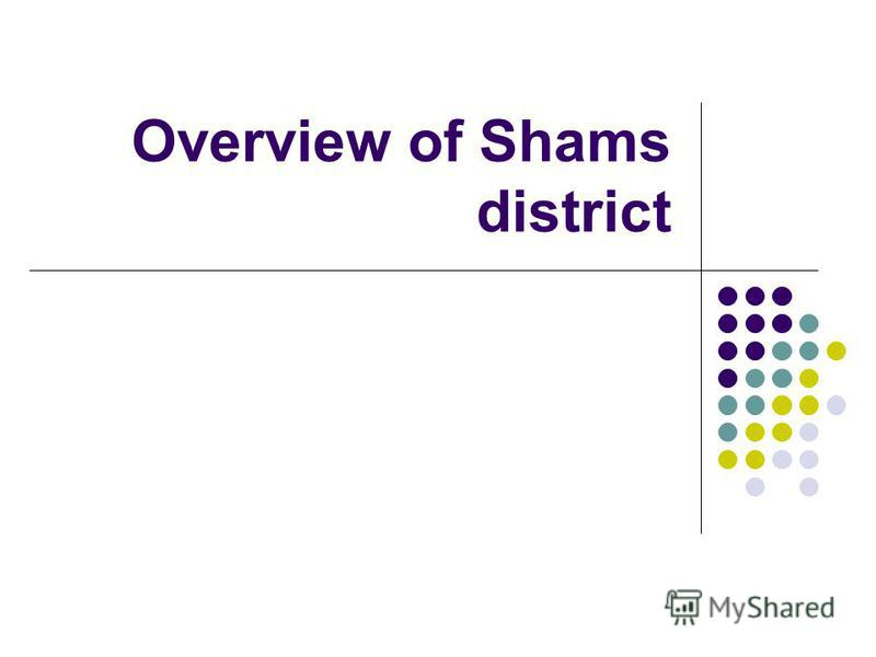 Overview of Shams district