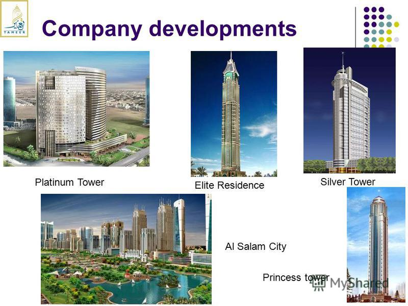 Company developments Al Salam City Elite Residence Silver Tower Platinum Tower Princess tower
