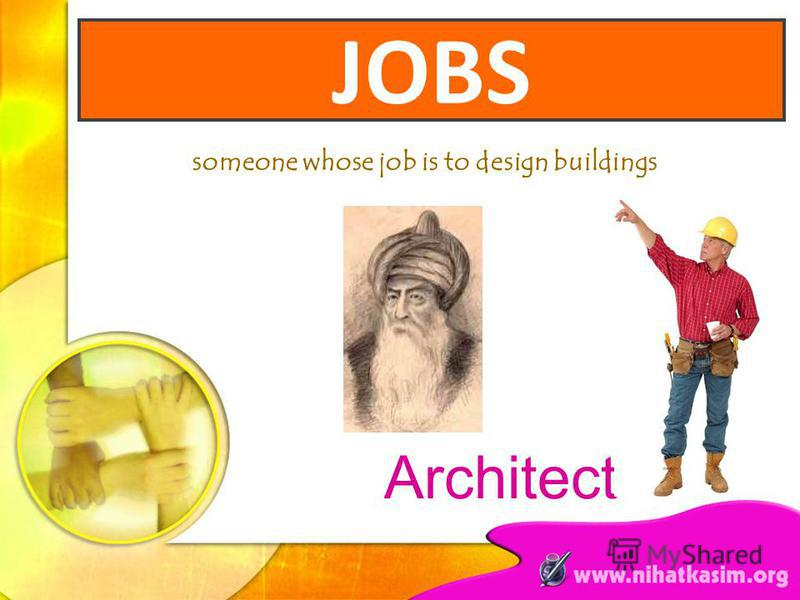 someone whose job is to design buildings Architect JOBS