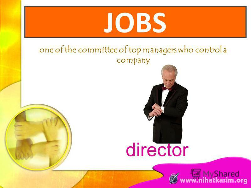 one of the committee of top managers who control a company director JOBS