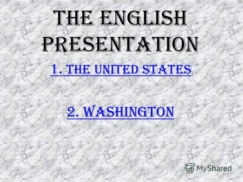 The english presentation 1. The United States 2. Washington