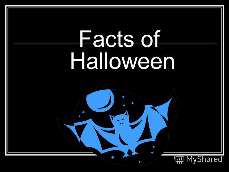 Facts of Halloween