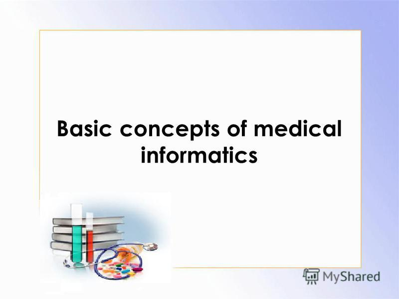 Basic concepts of medical informatics