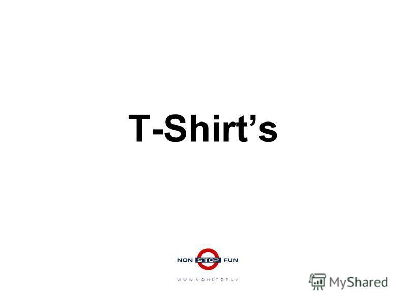 T-Shirts W W W. N O N S T O P. L V