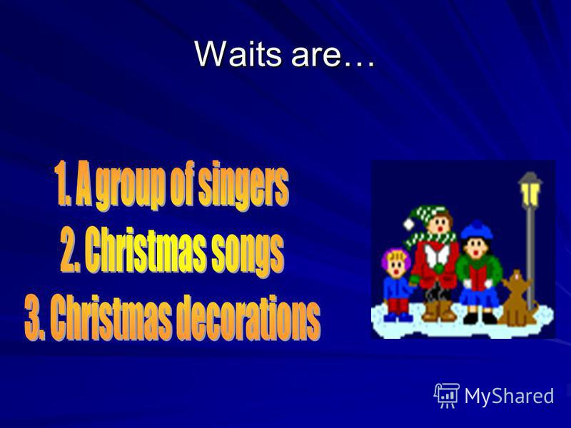 The traditional Christmas song is called…