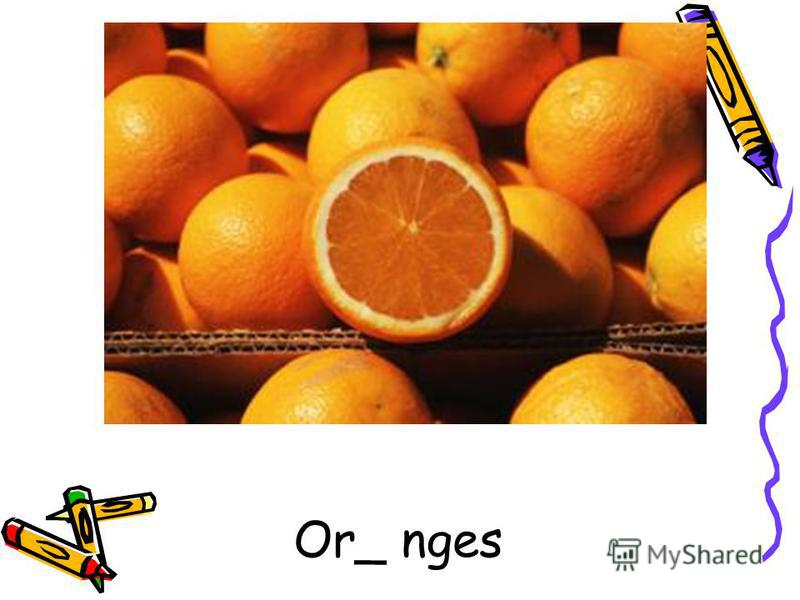 Or_ nges