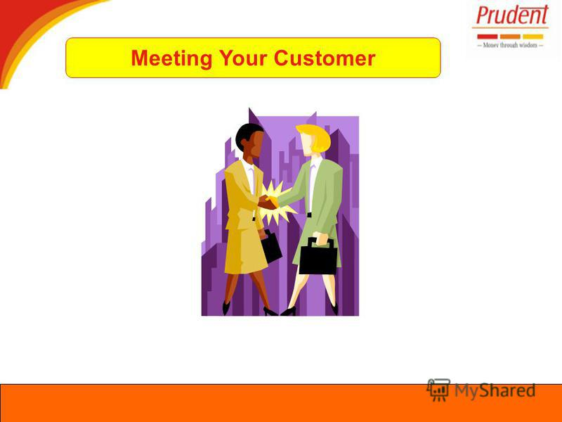 Meeting Your Customer