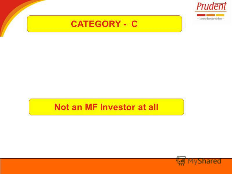 CATEGORY - C Not an MF Investor at all