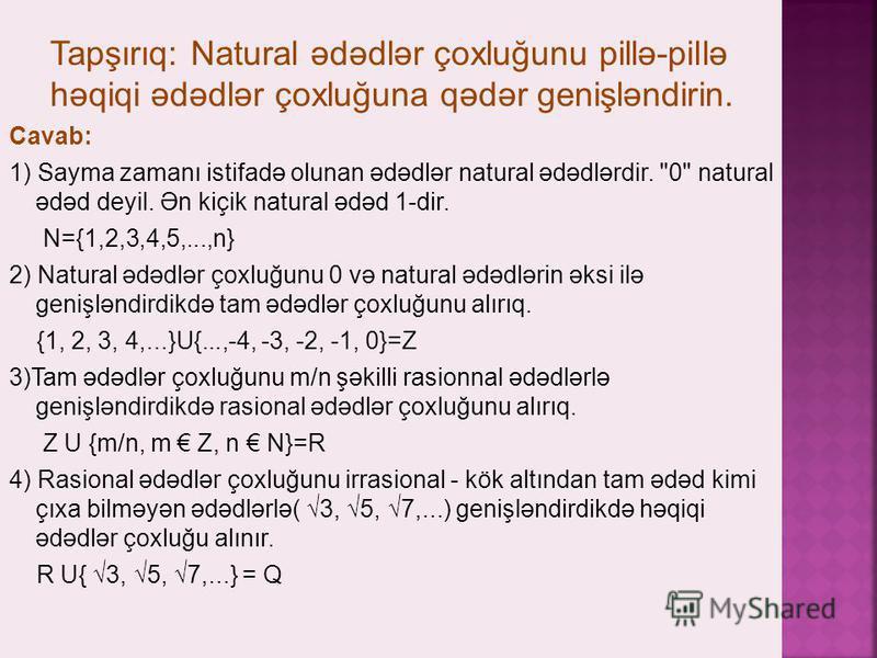 Cavab: 1) Sayma zamanı istifadə olunan ədədlər natural ədədlərdir.