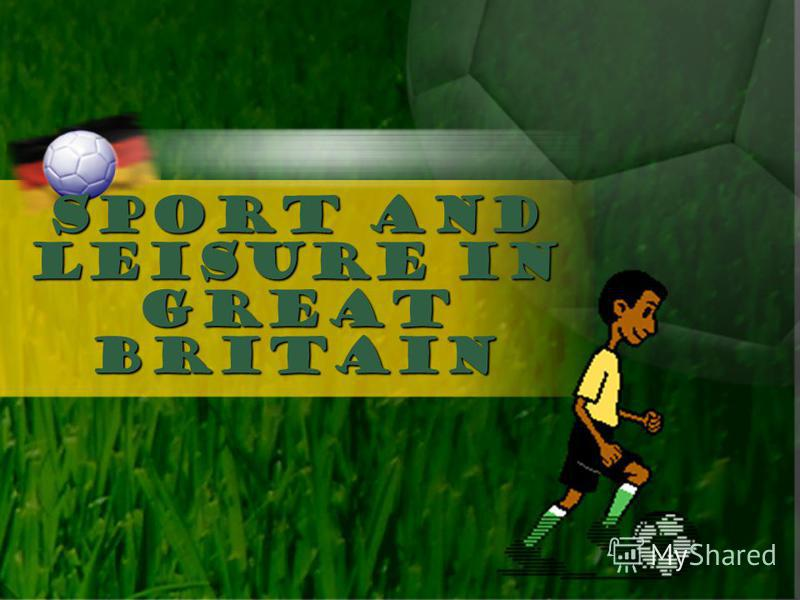 Sport and leisure in Great Britain