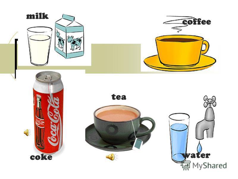 DRINKS milk coffee coke tea water