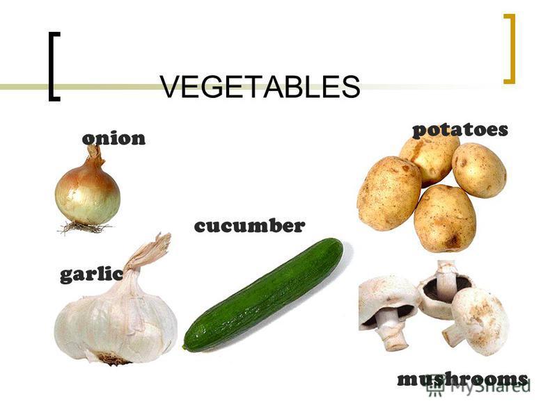 VEGETABLES cucumber potatoes onion garlic mushrooms
