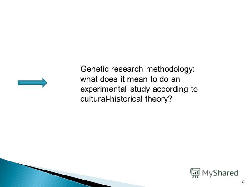 Genetic research methodology: what does it mean to do an experimental study according to cultural-historical theory? 2