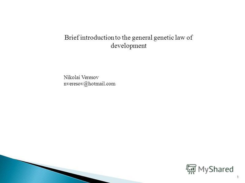 Brief introduction to the general genetic law of development Nikolai Veresov nveresov@hotmail.com 1