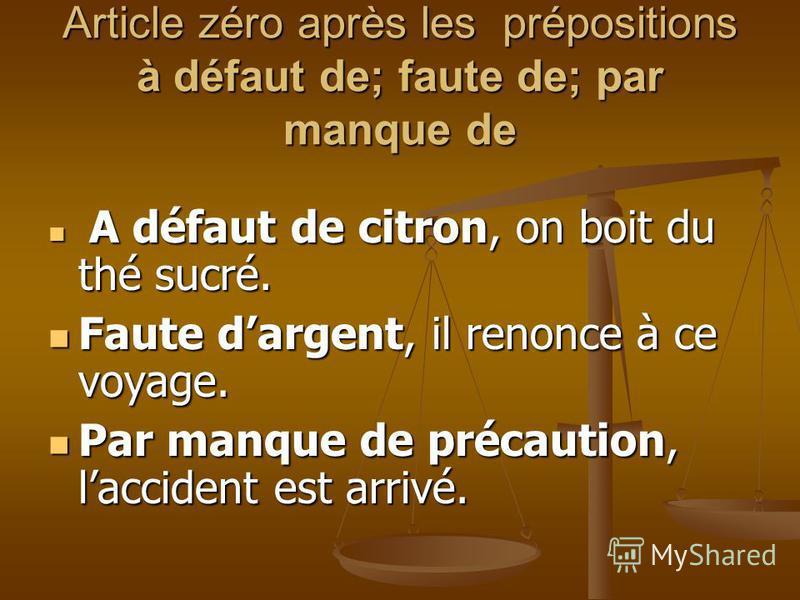 Article zéro après la préposition par par + nom abstrait (cause) par + nom abstrait (cause) Elle agit par méchanceté. Lise le fait par sottise.