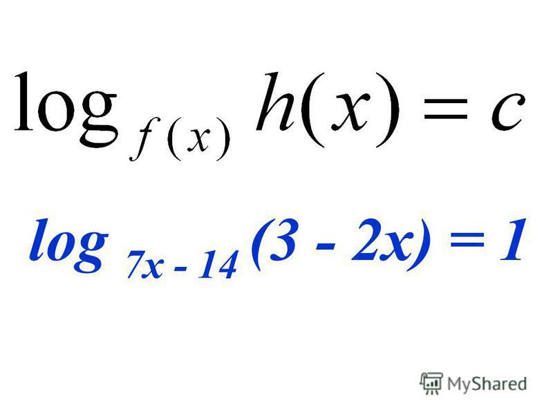 log 7x - 14 (3 - 2x) = 1
