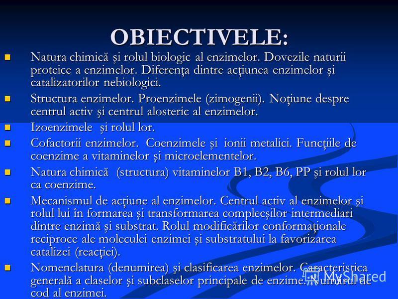 OBIECTIVELE: Natura chimică şi rolul biologic al enzimelor. Dovezile naturii proteice a enzimelor. Diferenţa dintre acţiunea enzimelor şi catalizatorilor nebiologici. Natura chimică şi rolul biologic al enzimelor. Dovezile naturii proteice a enzimelo
