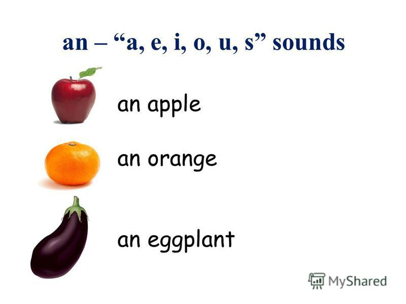 an apple an orange an eggplant an – a, e, i, o, u, s sounds