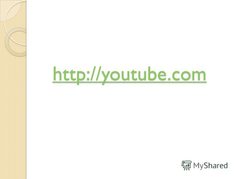 http://youtube.com http://youtube.com
