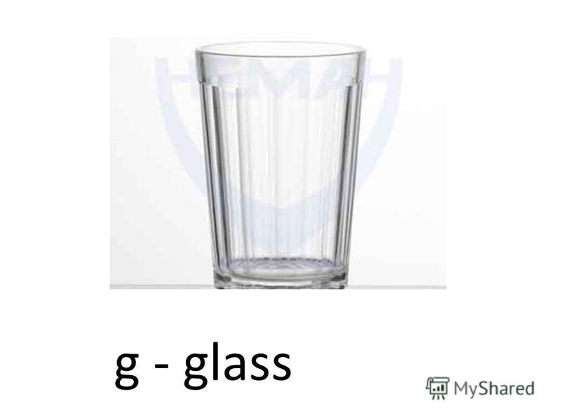 g - glass