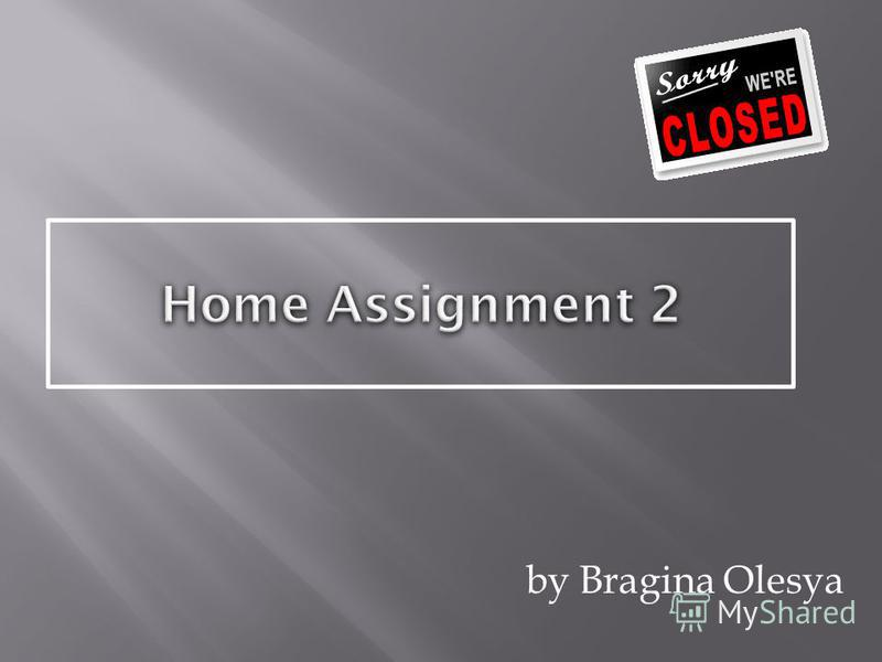 Home Assignment 2 by Bragina Olesya