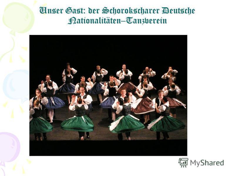 Unser Gast: der Schorokscharer Deutsche Nationalitäten–Tanzverein