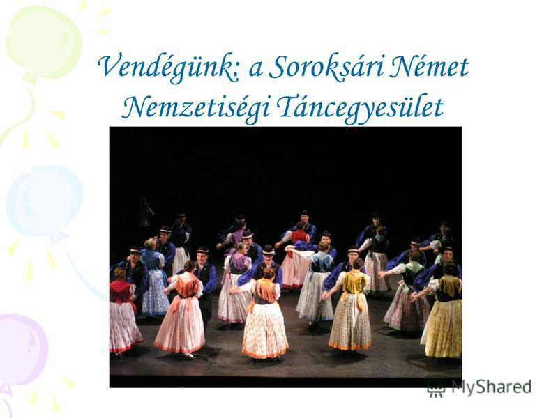 Vendégünk: a Soroksári Német Nemzetiségi Táncegyesület
