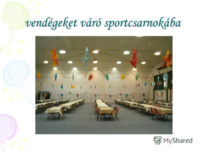vendégeket váró sportcsarnokába vendégeket váró sportcsarnokába