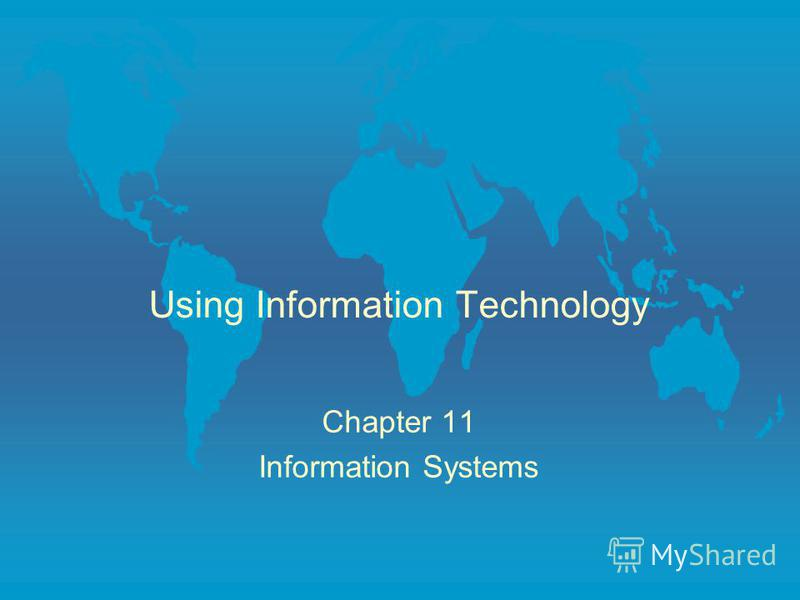 Using Information Technology Chapter 11 Information Systems
