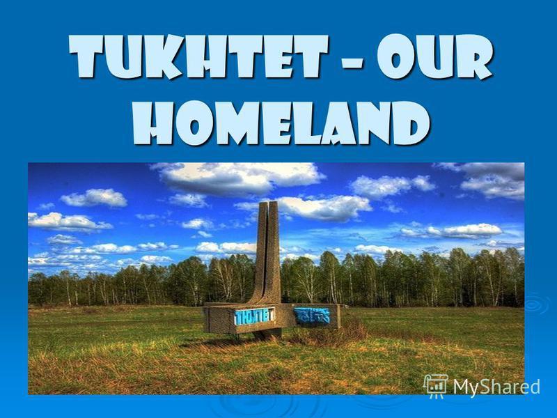 Tukhtet – our Homeland