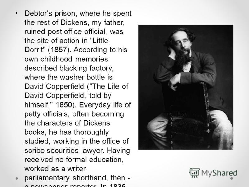 Debtor's prison, where he spent the rest of Dickens, my father, ruined post office official, was the site of action in