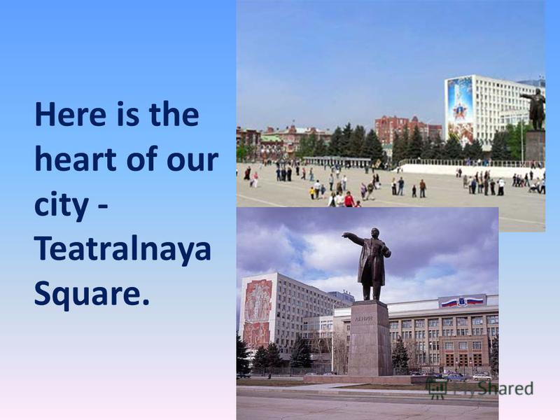 Here is the heart of our city - Teatralnaya Square.