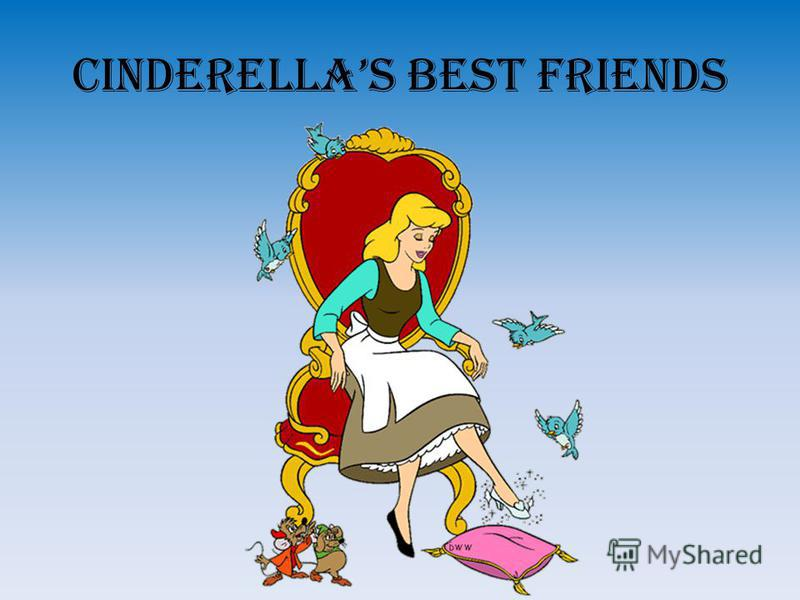 CINDERELLAS BEST FRIENDS