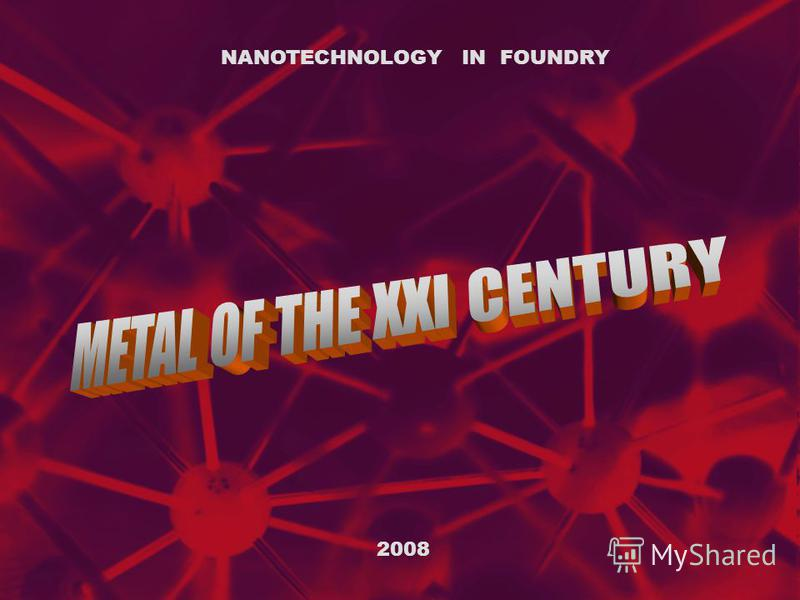 2008 NANOTECHNOLOGY IN FOUNDRY