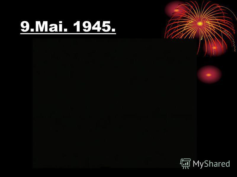 9.Mai. 1945.